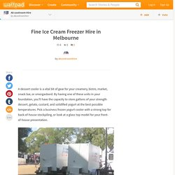 Ak coolroom Hire - Fine Ice Cream Freezer Hire in Melbourne