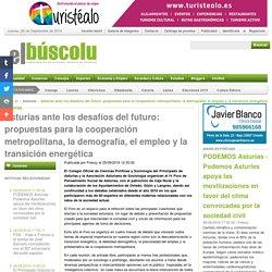Asturias ante los desafíos del futuro: propuestas para la cooperación metropolitana, la demografía, el empleo y la transición energética - Noticias de Asturias