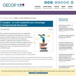 Coop4job : un outil coopératif pour encourager l'entrepreneuriat des (...)