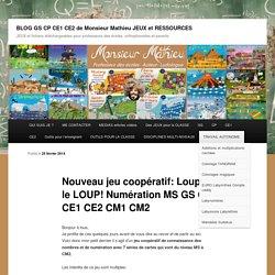 Nouveau jeu coopératif: Loupé le LOUP! Numération MS GS CP CE1 CE2 CM1 CM2