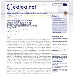 La dynamique des réseaux coopératifs. L'exemple des logiciels libres et du projet d'encyclopédie libre et ouverte Wikipédia. - CEDREA - Dynamiques sociales et recherche-action