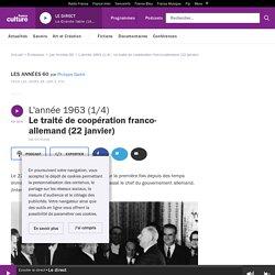 L'année 1963 (1/4) : Le traité de coopération franco-allemand (22 janvier)