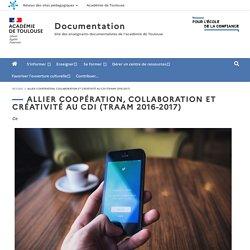 Allier coopération, collaboration et créativité au CDI (TraAM 2016-2017)
