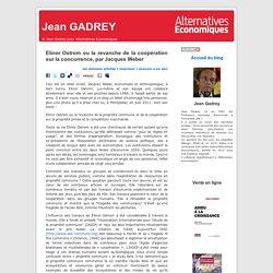 Elinor Ostrom ou la revanche de la coopération sur la concurrence, par Jacques Weber