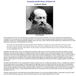 Kropotkin and His Theory of Mutual Aid - cooperation, Huxley, Darwin, cooperative communities, guilds, Hobbes