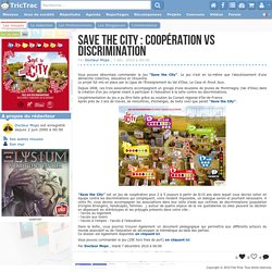 Save the City : Coopération vs discrimination