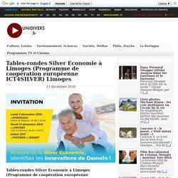Tables-rondes Silver Economie à Limoges (Programme de coopération européenne ICT4SILVER) Limoges - 13/12/16