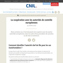 La coopération avec les autorités de contrôle européennes