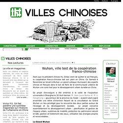 Wuhan, ville test de la coopération franco-chinoise
