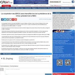 La coopération des BRICS sera intensifiée lors de la présidence de la Chine (président de la NBD)