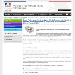 Grand Paris : Le préfet de la région d'Île-de-France a pris l'arrêté adoptant le schéma régional de coopération intercommunale d'Ile-de-France (SRCI) / Communiqués