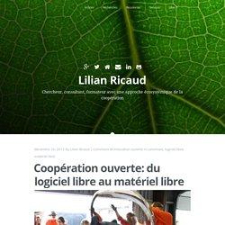 Coopération ouverte: du logiciel libre au matériel libre – Lilian Ricaud