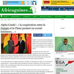 Alpha Condé: «la coopération entre la Guinée et la Chine promet un avenir lumineux…»
