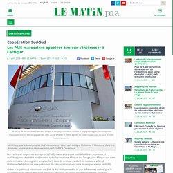 Coopération Sud-Sud : Les PME marocaines appelées à mieux s'intéresser à l'Afrique