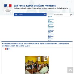 Coopération éducative entre l'Académie de la Martinique et Le Ministère de (...) - La France auprès des États Membres de l'OECO et de la Barbade