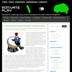 Motivate. Play. - Eight Mechanics to Enhance Cooperation in Multiplayer Games