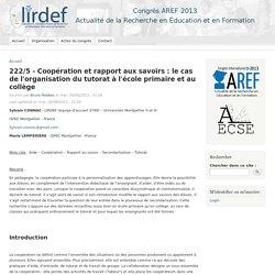 222/5 - Coopération et rapport aux savoirs : le cas de l'organisation du tutorat à l'école primaire et au collège