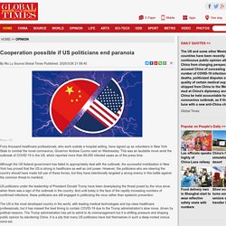 Cooperation possible if US politicians end paranoia - Global Times