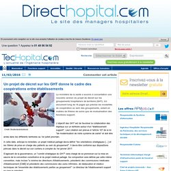 TecHopital - Un projet de décret sur les GHT donne le cadre des coopérations entre établissements