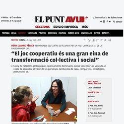 """""""El joc cooperatiu és una gran eina de transformació col·lectiva i social"""""""