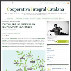 Cooperativa Integral Catalana – Fairness and the commons, an interview with Enric Duran
