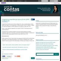 Cooperativas respondem por quase 30% do crédito na Região Sul