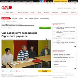 Une coopérative accompagne l'agricuture paysanne