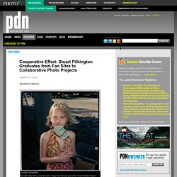 Cooperative Effort: Stuart Pilkington Graduates from Fan Sites to Collaborative Photo Projects