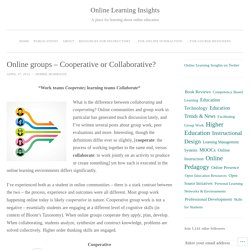 Online groups – Cooperative or Collaborative?