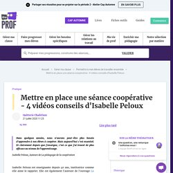 Mettre en place une séance coopérative - 4 vidéos conseils d'Isabelle Peloux