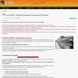 Une SCOP : Société Coopérative Ouvrière de Production