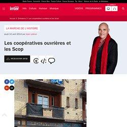 Les coopératives ouvrières et les Scop du 10 avril 2014 - France Inter