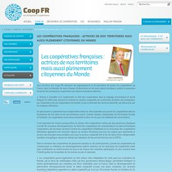 Les coopératives françaises : actrices de nos territoires mais aussi pleinement citoyennes du Monde