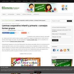 Láminas cooperativo infantil y primaria + consejos formar grupos -Orientacion Andujar