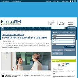 E-cooptation : un marché en plein essor - E-recrutement & Sites emploi - Focus RH