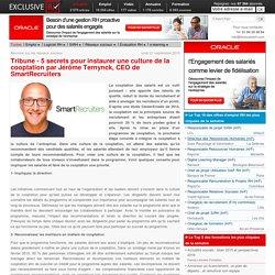 5 secrets pour mettre en place une véritable culture de la cooptation par Jérôme Ternynck, CEO de SmartRecruiters