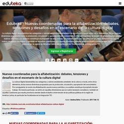 teka - Nuevas coordenadas para la alfabetización: debates, tensiones y desafíos en el escenario de la cultura digital
