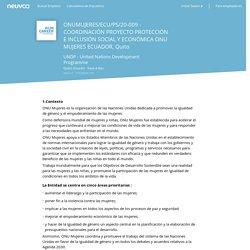 Empleo ONUMUJERES/ECU/PS/20-009 - COORDINACIÓN PROYECTO PROTECCIÓN E INCLUSIÓN SOCIAL Y ECONÓMICA ONU MUJERES ECUADOR, Quito - UNDP - United Nations Development Programme