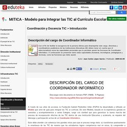 MITICA - Modelo para Integrar las TIC al Curr culo Escolar > Coordinaci n y Docencia TIC > Introducci n