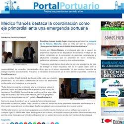 Médico francés destaca la coordinación como eje primordial ante una emergencia portuaria - Portal Portuario