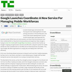 Google Launches Coordinate: A New Service For Managing Mobile Workforces