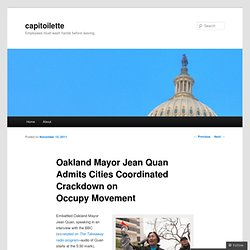 Oakland Mayor Jean Quan Admits Cities Coordinated Crackdown on Occupy Movement | capitoilette