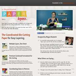 Paper Layerz - The Coordinated Die-Cutting Paper for Layering Ease