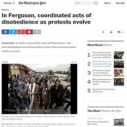 In Ferguson, coordinated acts of disobedience as protests evolve
