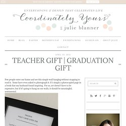 Entertaining, event planning and design that celebrates life: Teacher Gift