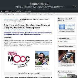 Interview de Simon Carolan, coordinateur d'ITyPA3 sur MOOC Francophone