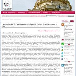 La coordination des politiques économiques en Europe : le malaise avant la crise ?