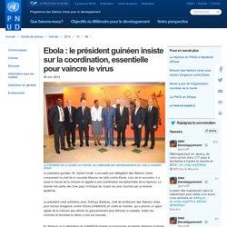 Ebola: le président guinéen insiste sur la coordination, essentielle pour vaincre le virus