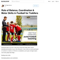 Role of Balance, Coordination & Motor Skills in Football for Toddlers