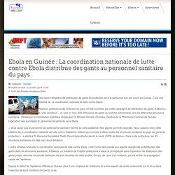 Ebola en Guinée : La coordination nationale de lutte contre Ebola distribue des gants au personnel sanitaire du pays